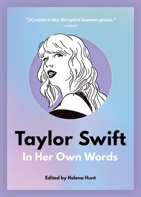 Taylor Swift: In Her Own Words (In Their Own Words) Cover Image