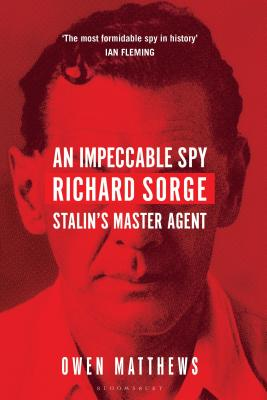 An Impeccable Spy: Richard Sorge, Stalin's Master Agent Cover Image