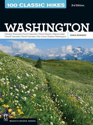 100 Classic Hikes Wa 3e: Olympic Peninsula / South Cascades / Mount Rainier / Alpine Lakes / Central Cascades / North Cascades / San Juans / Ea Cover Image