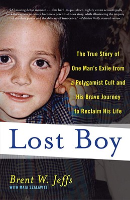 Lost Boy: The True Story of One Man's Exile from a Polygamist Cult and His Brave Journey to Reclaim His Life Cover Image