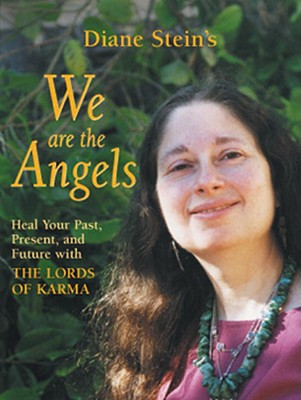 We Are the Angels: Healing Your Past, Present, and Future with the Lords of Karma Cover Image