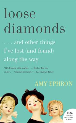 Loose Diamonds: ...and Other Things I've Lost (and Found) Along the Way Cover Image