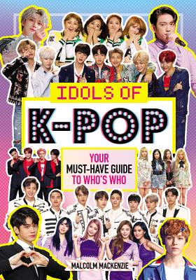 Idols of K-Pop: Your Must-Have Guide to Who's Who Cover Image