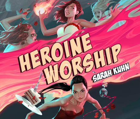 Heroine Worship (Heroine Complex #2) Cover Image