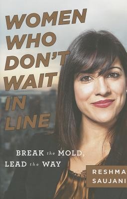 Women Who Don't Wait in Line: Break the Mold, Lead the Way Cover Image