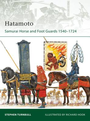 Hatamoto: Samurai Horse and Foot Guards 1540-1724 Cover Image