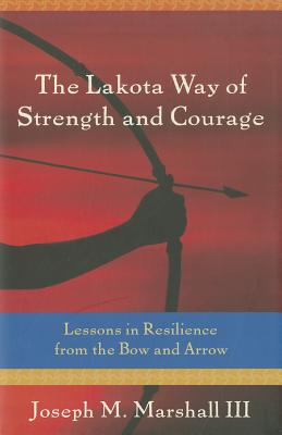 The Lakota Way of Strength and Courage Cover