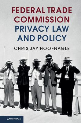 Federal Trade Commission Privacy Law and Policy Cover Image