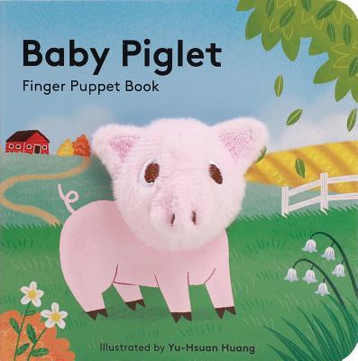 Baby Piglet: Finger Puppet Book (Pig Puppet Book, Piggy Book for Babies, Tiny Finger Puppet Books) Cover Image