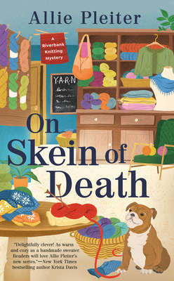 Cover for On Skein of Death (A Riverbank Knitting Mystery #1)
