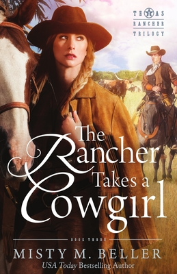 The Rancher Takes a Cowgirl (Texas Rancher Trilogy #3) Cover Image