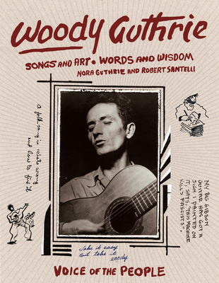 Woody Guthrie: Songs and Art * Words and Wisdom Cover Image