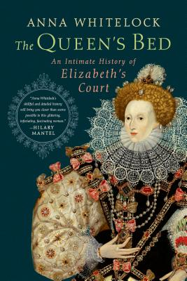 The Queen's Bed: An Intimate History of Elizabeth's Court Cover Image