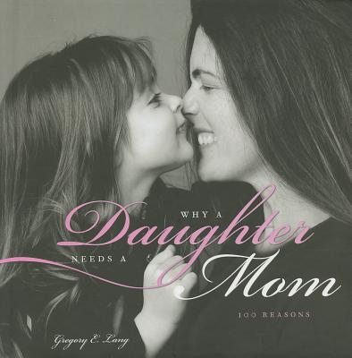Why A Daughter Needs A MoGregory E. Lang