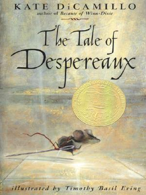 The Tale of Despereaux: Being the Story of a Mouse, a Princess, Some Soup, and a Spool of Thread Cover Image