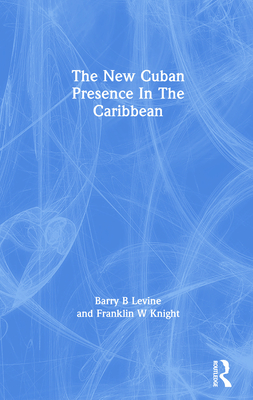 The New Cuban Presence in the Caribbean Cover Image
