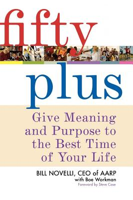Fifty Plus: Give Meaning and Purpose to the Best Time of Your Life Cover Image