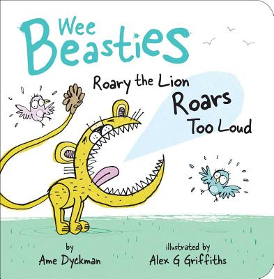 Cover for Roary the Lion Roars Too Loud (Wee Beasties)