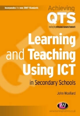 Learning and Teaching Using Ict in Secondary Schools (Achieving QTS #1557) Cover Image