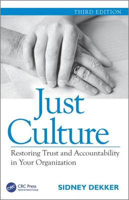 Just Culture: Restoring Trust and Accountability in Your Organization, Third Edition Cover Image