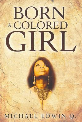 Born A Colored Girl Cover Image