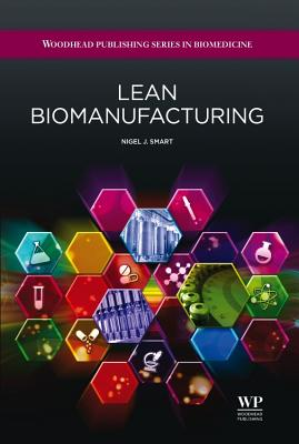 Lean Biomanufacturing: Creating Value Through Innovative Bioprocessing Approaches Cover Image