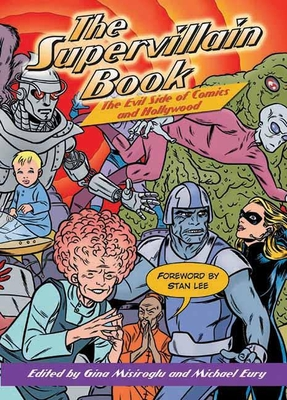 The Supervillain Book: The Evil Side of Comics and Hollywood Cover Image