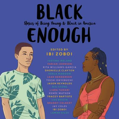 Black Enough Lib/E: Stories of Being Young & Black in America Cover Image