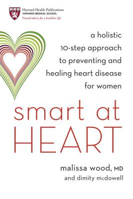 Smart at Heart: A Holistic 10-Step Approach to Preventing and Healing Heart Disease for Women Cover Image