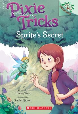 Sprite's Secret: A Branches Book (Pixie Tricks #1) Cover Image