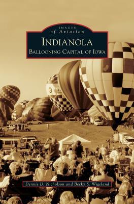 Indianola: Ballooning Capital of Iowa Cover Image
