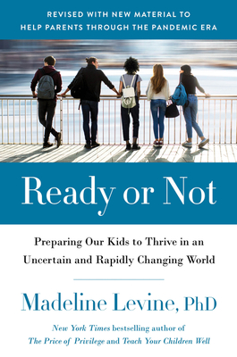 Ready or Not: Preparing Our Kids to Thrive in an Uncertain and Rapidly Changing World Cover Image