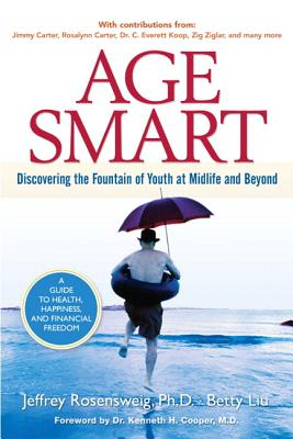 Age Smart: Discovering the Fountain of Youth at Midlife and Beyond Cover Image