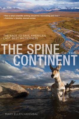 Spine of the Continent: The Race to Save America's Last, Best Wilderness Cover Image