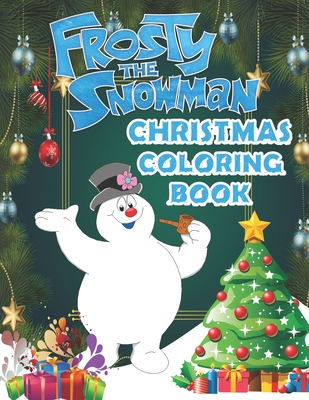Frosty The Snowman Christmas Coloring Book: A Lovely Christmas Gift Coloring Book for Kids and Fans (Xmas Edition) - 90+ High Quality Pages Cover Image