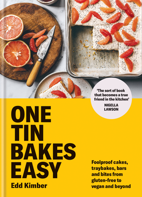 One Tin Bakes: Easy: Super simple traybakes, bars, cookies and cakes Cover Image
