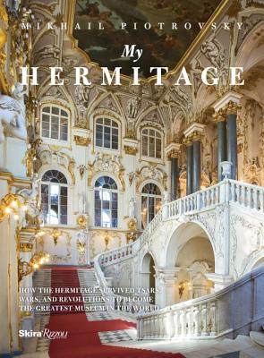 My Hermitage: How the Hermitage Survived Tsars, Wars, and Revolutions to Become the Greatest Museum in the World Cover Image