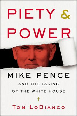 Piety & Power: Mike Pence and the Taking of the White House Cover Image