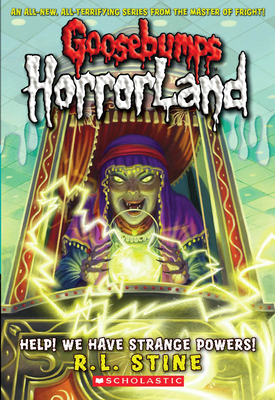 Help! We Have Strange Powers! (Goosebumps HorrorLand #10) Cover Image