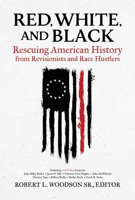 Red, White, and Black: Rescuing American History from Revisionists and Race Hustlers Cover Image