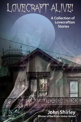 Lovecraft Alive! (A Collection of Lovecraftian Stories) Cover Image