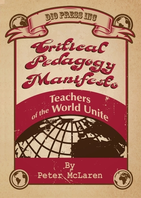 Critical Pedagogy Manifesto: Teachers of the World Unite Cover Image
