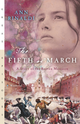 The Fifth of March: A Story of the Boston Massacre (Great Episodes) Cover Image