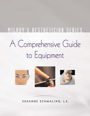 Milady's Aesthetician Series: A Comprehensive Guide to Equipment Cover Image