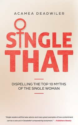 Single That: Dispelling The Top 10 Myths Of The Single Woman Cover Image