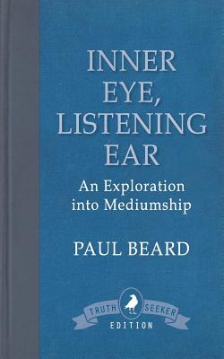 Inner Eye, Listening Ear: An Exploration into Mediumship Cover Image