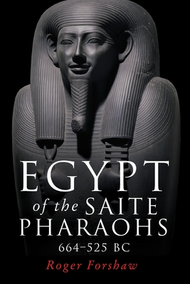 Egypt of the Saite Pharaohs, 664-525 BC Cover Image