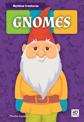 Gnomes (Mythical Creatures) Cover Image