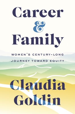 Career and Family: Women's Century-Long Journey Toward Equity Cover Image