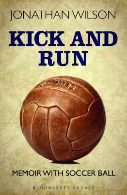 Kick and Run: Memoir with Soccer Ball Cover Image